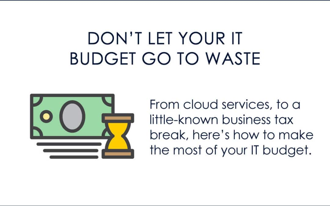 Don't Let Your IT Budget Go To Waste