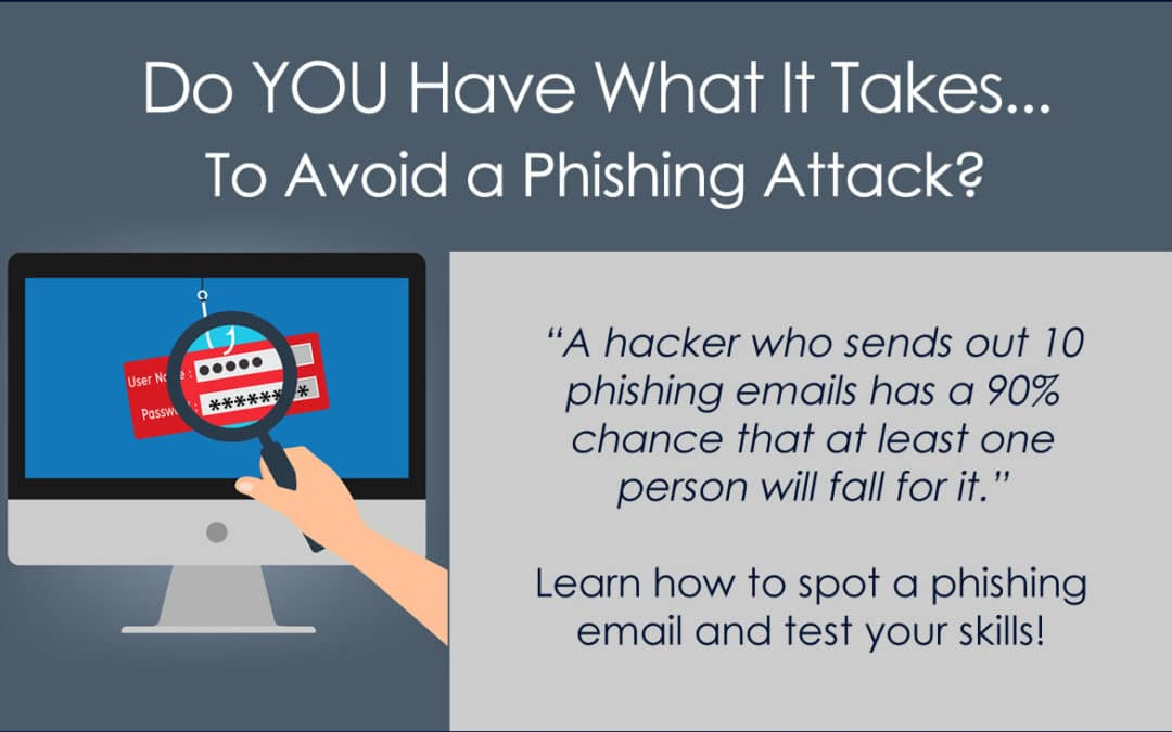 Do You Have What It Takes to Avoid a Phishing Attack?