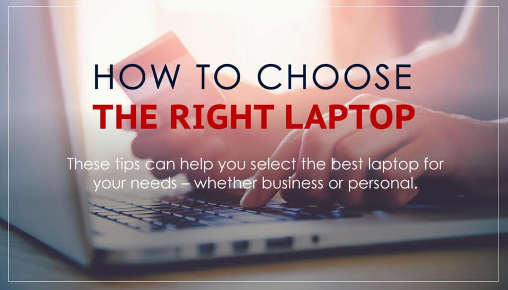 How to choose the right laptop