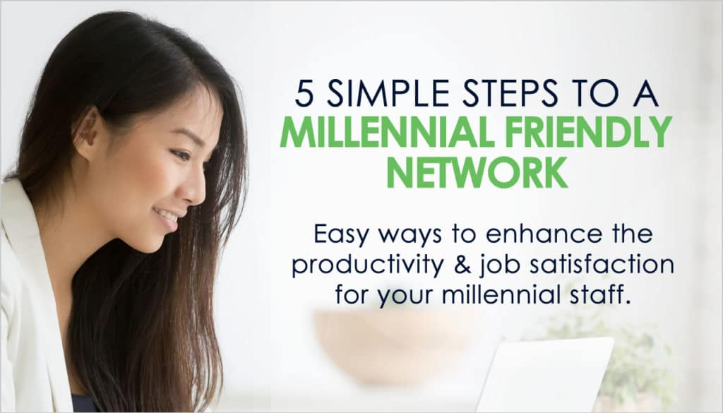 5 simple steps to a millennial friendly network