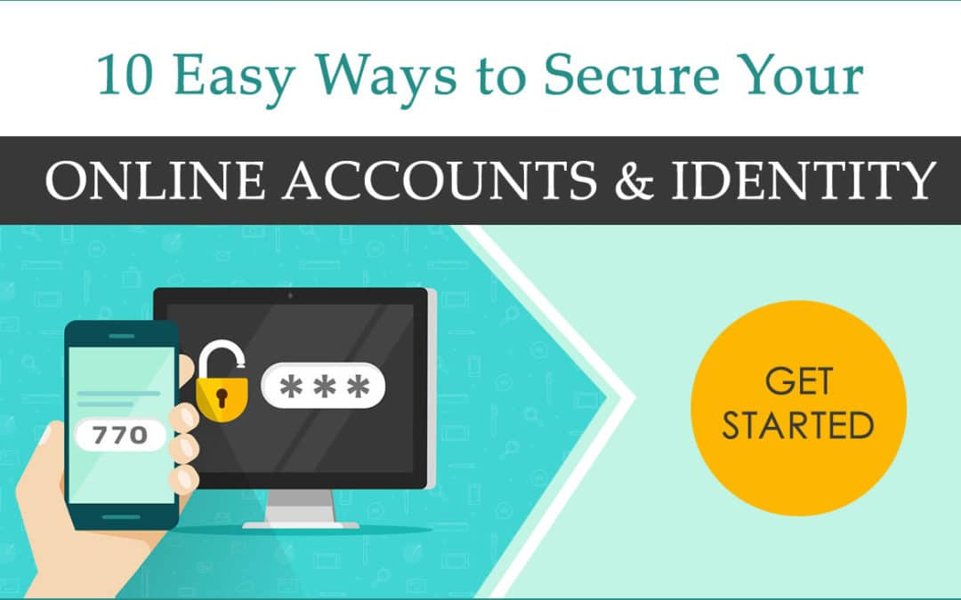 10 Easy Ways to Secure Your Online Accounts and Identity