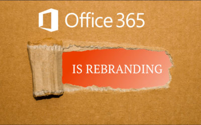 Office 365 is Rebranding: What to Expect