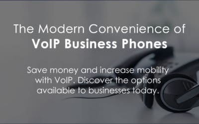 The Modern Convenience of VoIP Business Phones